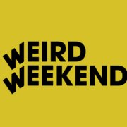 "Black text on yellow background, ""WEIRD WEEKEND"""
